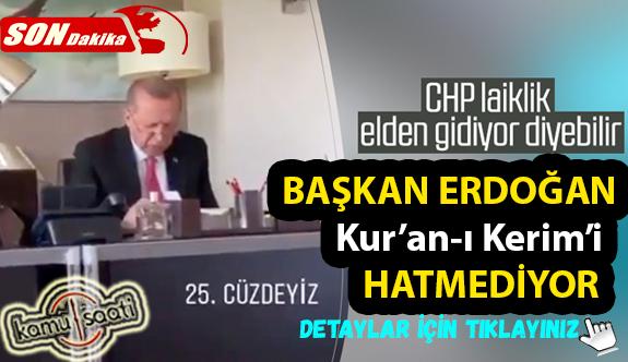 Cumhurbaşkanı Recep Tayyip Erdoğan, Kur'an-ı Kerim'i hatmediyor