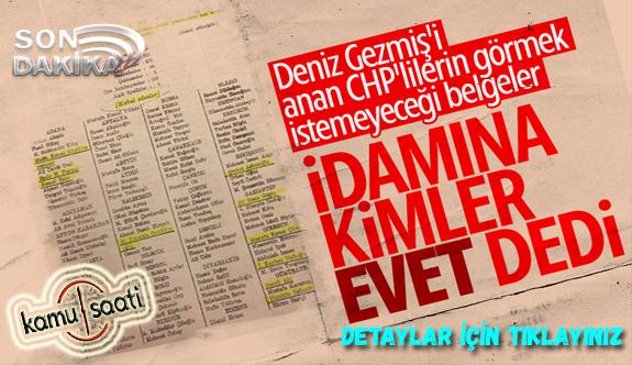 Deniz Gezmiş ve arkadaşlarının idamına onay verenler CHP'li Vekiller Evet Demeseydi Asılmayacaklardı!