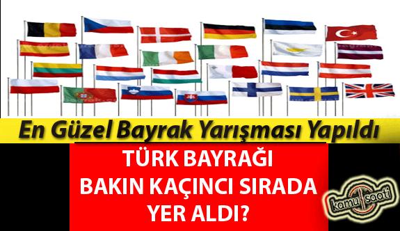En Güzel Bayrak Yarışmasında Türk Bayrağı Bakın Kaçıncı Oldu İşte Detaylar