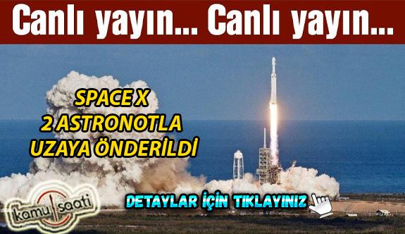 Ertelenen SpaceX Uzay Mekiği 30 Mayıs 2020 Saat 22.20 de başarı bir şekilde Uzaya Gönderildi