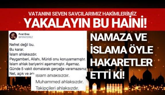 Fırat Erez hem İslam'a hem de inananlara öyle hakaretler yaptı ki!