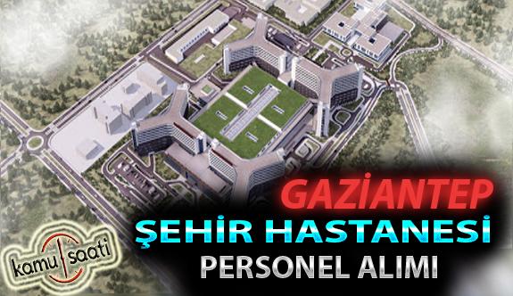 Gaziantep Şehir Hastanesi Personel Alımı, İş Başvurusu ve Başvuru Formu