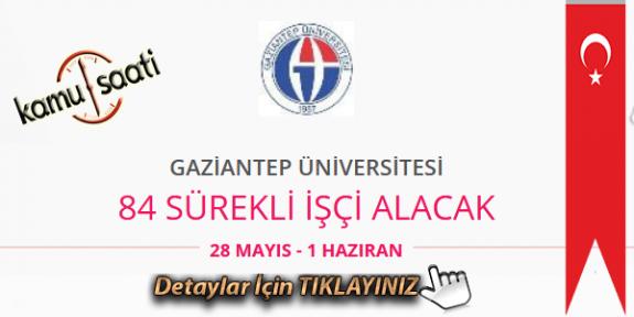Gaziantep Üniversitesi 84 Sözleşmeli Personel Alımı Yapacak İş Başvurusu ve Başvuru Formu 2020