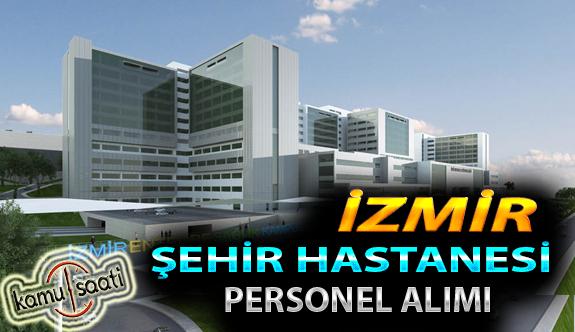 İzmir Şehir Hastanesi Personel Alımı, İş Başvurusu ve Başvuru Formu