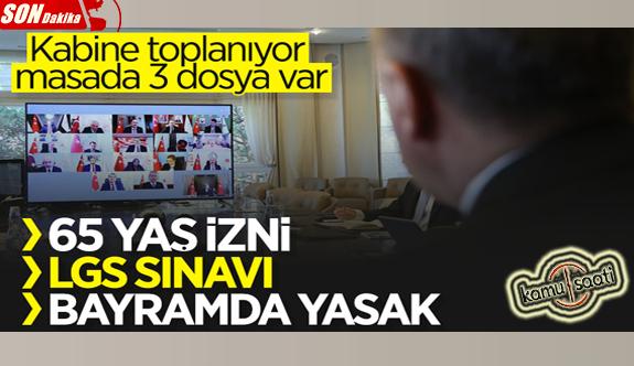 Kabine Türkiye koronavirüsle mücadelesini kararlılıkla sürdürürken, Cumhurbaşkanlığı Kabinesi bugün toplanıyor