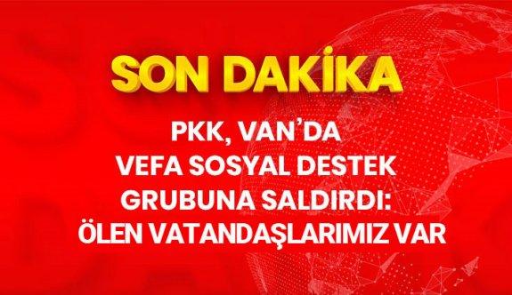 Kalleş PKK Kimseyi ayırt etmiyor! Vefa grubuna saldırdılar!