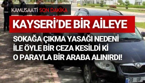 Kayseri'de maskesiz sokağa çıkmak yasağına rağmen dışarı çıkan aileye toplu ceza kesildi!