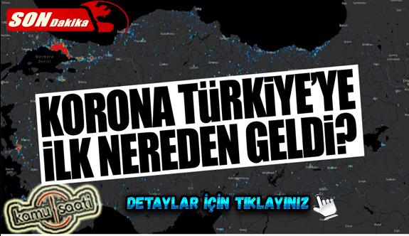 Koronavirüs Türkiye'ye ilk olarak nerden geldi? İşte Detaylar