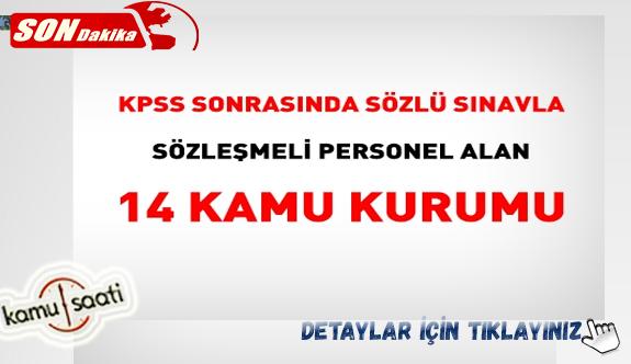 KPSS sonrasında sözlü sınavla sözleşmeli personel alan 14 kamu kurumu