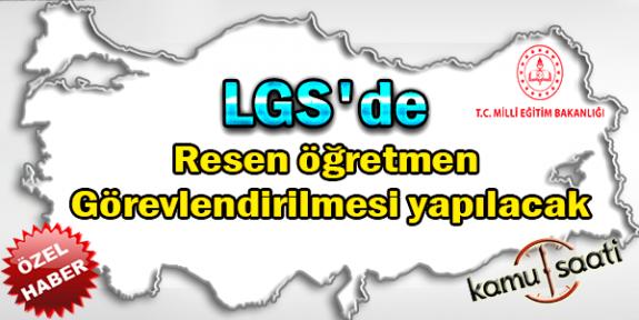 LGS'de resen öğretmen görevlendirilmesi yapılacak
