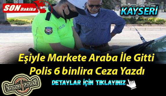 Otomobille markete giden çifte 6 bin 300 TL para cezası