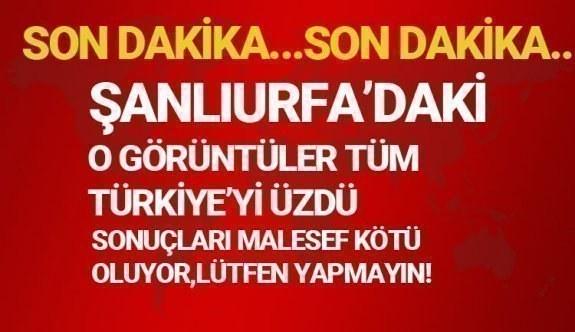Şanlıurfa'daki o görüntüler malesef tüm Türkiye'yi endişelendirdi!