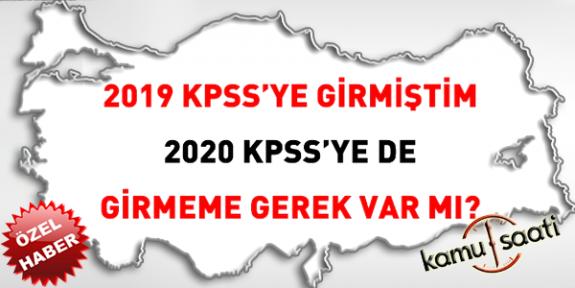 2019 KPSS'ye girmiştim, 2020 KPSS'ye girmeme gerek var mı?