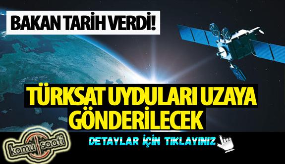 Bakan açıkladı! Türksat uyduları uzaya gönderilecek