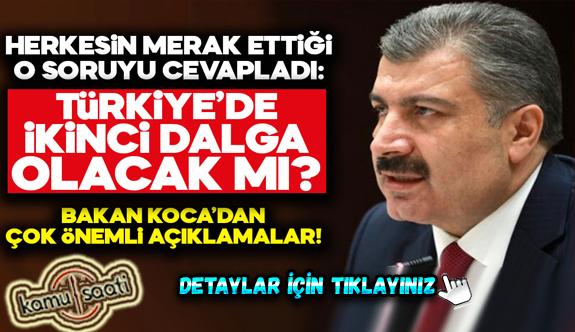 Bakan Koca Türkiye'de ikinci dalga yaşanacak mı? sorusunu cevapladı!