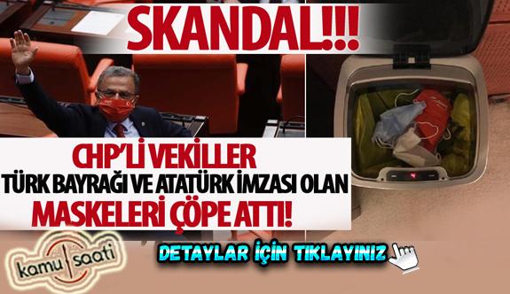 CHP'li milletvekilleri Türk bayrağı ve Atatürk imzasının olduğu maskeleri çöpe attılar...