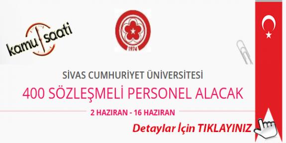 Sivas Cumhuriyet Üniversitesi 400 Sözleşmeli Personel Alımı Yapacak İş Başvurusu ve Başvuru Formu