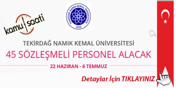 Tekirdağ Namık Kemal Üniversitesi 45 Sözleşmeli Personel Alımı Yapacak