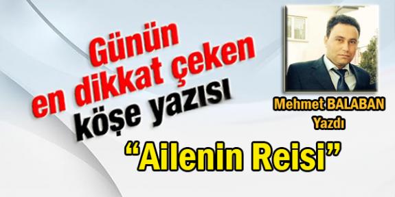 """""""Ailenin Reisi"""" Sosyolog Mehmet BALABAN Yazdı!.."""
