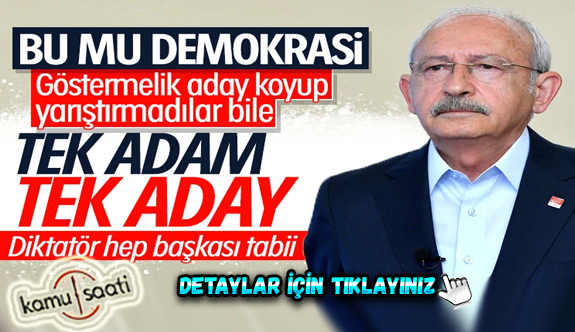 CHP'de Kemal Kılıçdaroğlu tek aday olarak gösterildi