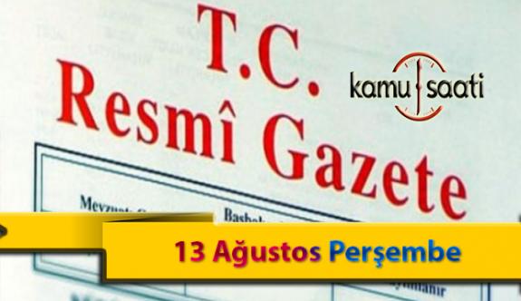 13 Ağustos Perşembe Resmi Gazete Kararları