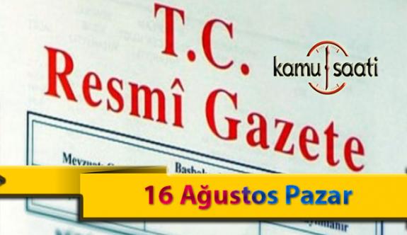 16 Ağustos Pazar Resmi Gazete Kararları
