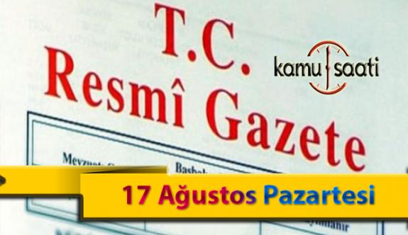 17 Ağustos Pazartesi Resmi Gazete Kararları