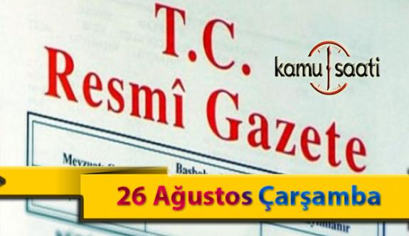 26 Ağustos Çarşamba Resmi Gazete Kararları