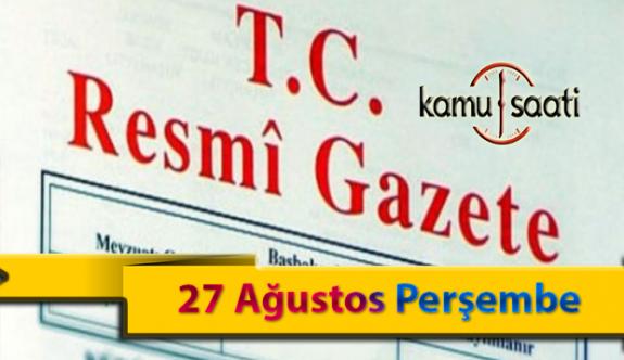 27 Ağustos Perşembe Resmi Gazete Kararları