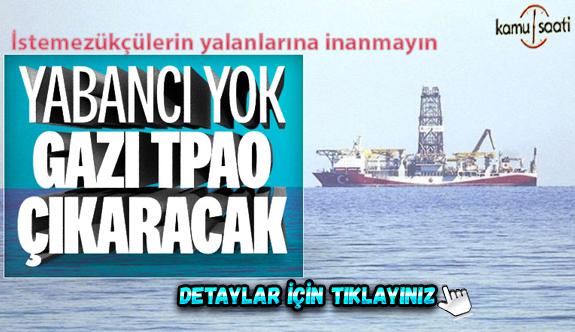 İstemezükçülerin yalanlarına inanmayın, Karadeniz'de bulunan gaz milli imkanlarla çıkarılacak