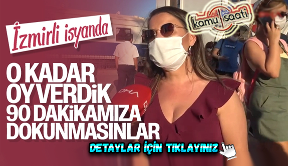 İzmirliler 90 dakika uygulamasının kalkmasından şikayetçi