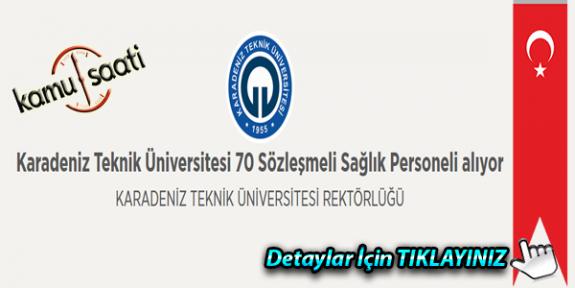 Karadeniz Teknik Üniversitesi 70 Sözleşmeli Sağlık Personeli alıyor