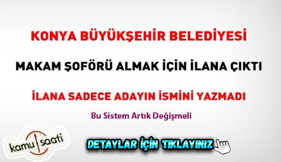 Konya Büyükşehir, makam şoförü olmak için ilana çıktı, sadece adayın ismini yazmadı