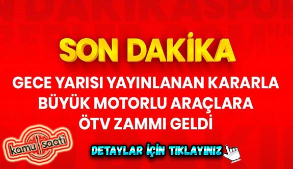 Motor hacmi büyük olan araçlarda ÖTV'ye zam geldi