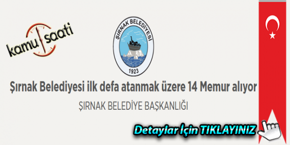 Şırnak Belediyesi 14 Memur alıyor