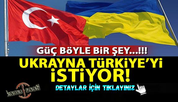Ukrayna Türkiye'yi istiyor!