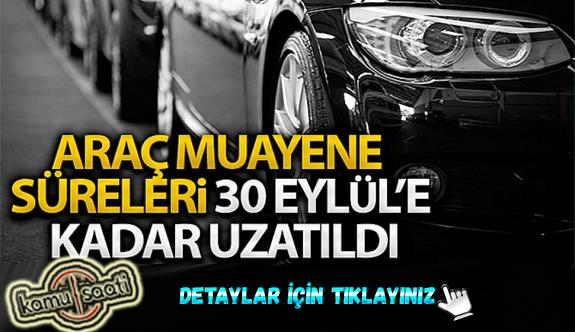 Ulaştırma ve Altyapı Bakanlığı: Araç muayene süreleri 30 Eylül'e kadar uzatıldı