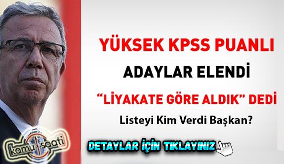 Yüksek KPSS puanlı adaylar elendi. Mansur Yavaş, 'liyakate göre aldık' dedi