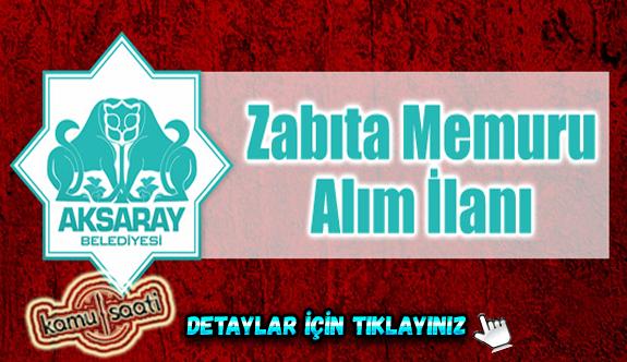 Aksaray Belediyesi 22 Zabıta Memuru Alacağını Duyurdu
