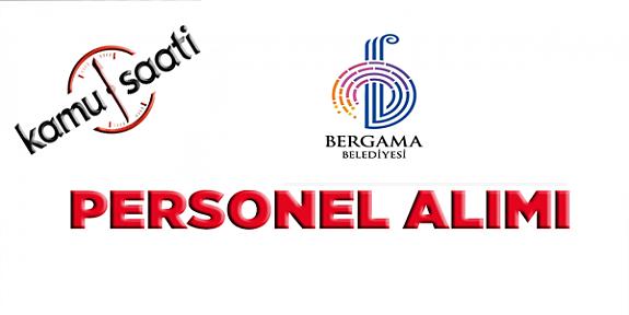 Bergama  Belediyesi Personel Alımı, İş Başvurusu 2021