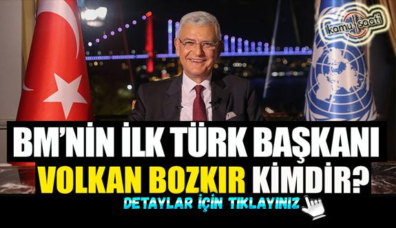 BM'nin ilk Türk Başkanı Volkan Bozkır kimdir?