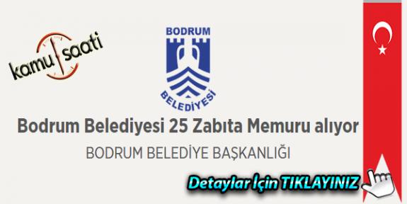 Bodrum Belediyesi 25 Zabıta Memuru alımı personel alımı yapacak iş başvurusu ve başvuru formu