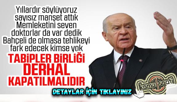 Devlet Bahçeli: Türk Tabipler Birliği kapatılmalıdır