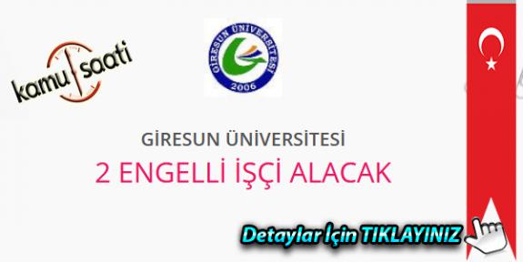Giresun Üniversitesi 2 Engelli personel alımı yapacak iş ilanları ve iş başvurusu nasıl yapılır