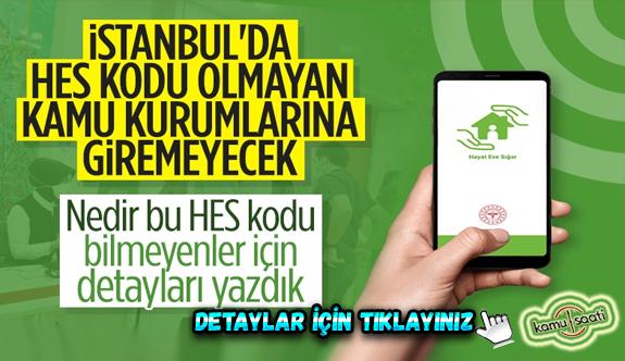 İstanbul'da kamu kurumlarında HES kodu dönemi başladı HES kodu nedir? HES Kodu nereden nasıl alınır?