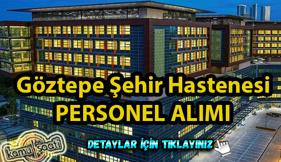 İstanbul Göztepe Şehir Hastanesi Personel Alımı, İş Başvurusu ve Başvuru Formu