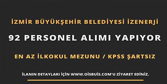 İzmir İzenerji 92 İşçi personel alımı iş ilanları ve iş başvuru formu