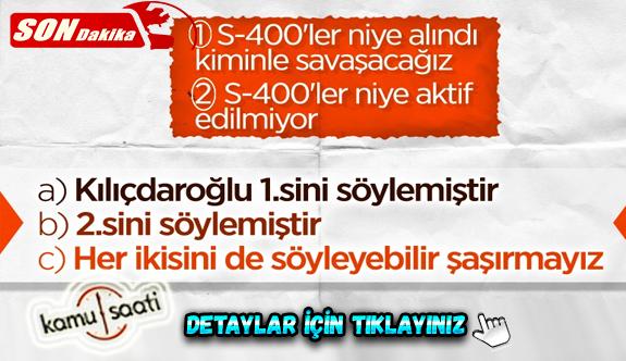 Kemal Kılıçdaroğlu'nun S-400 çelişkisi