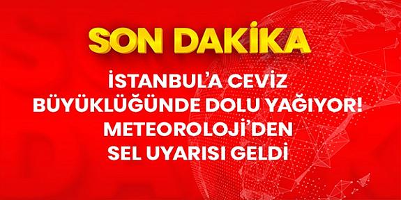 Kıyamet Alameti Mi? Son Dakika! İstanbul'da beklenen sağanak yağış ve dolu başladı, Meteoroloji'den sel ve su baskını uyarısı geldi
