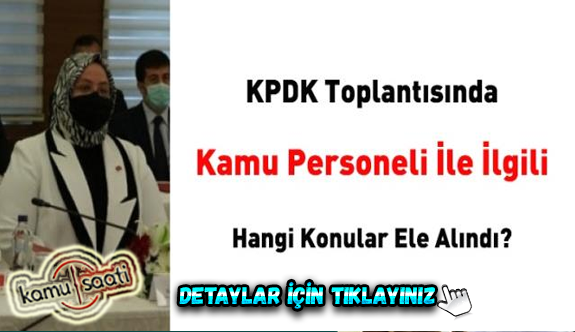 KPDK toplantısında kamu personelinin hangi sorunları gündeme geldi?